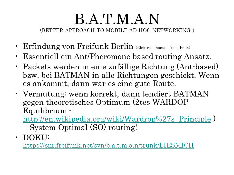 B.A.T.M.A.N (BETTER APPROACH TO MOBILE AD-HOC NETWORKING )