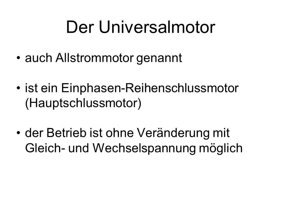 Der Universalmotor auch Allstrommotor genannt