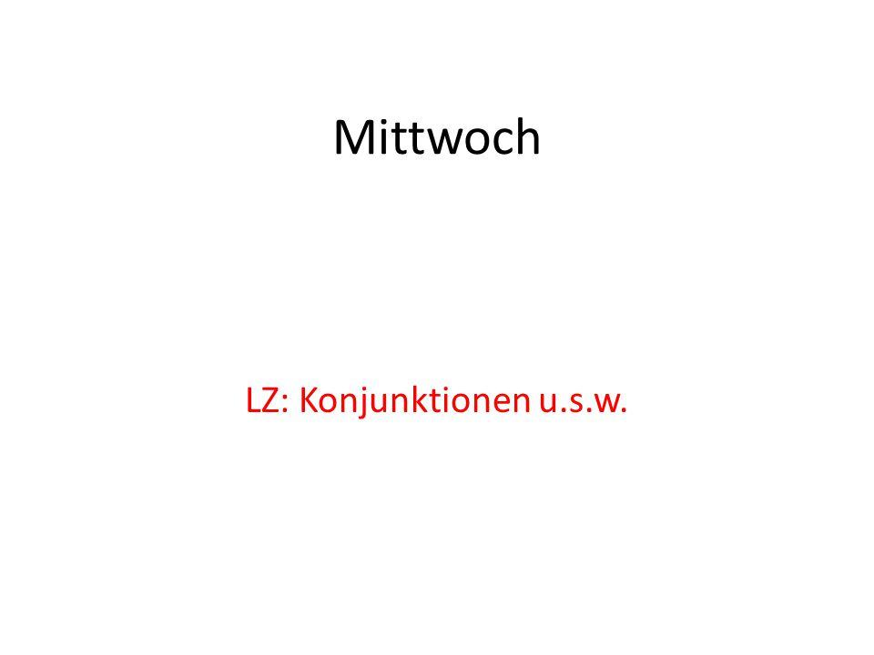 Mittwoch LZ: Konjunktionen u.s.w.