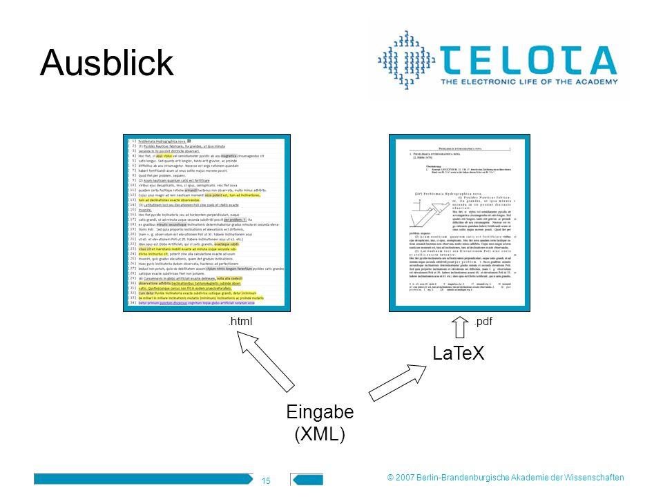 Ausblick LaTeX Eingabe (XML) .html .pdf