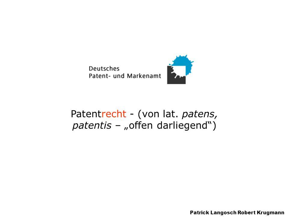 """Patentrecht - (von lat. patens, patentis – """"offen darliegend )"""