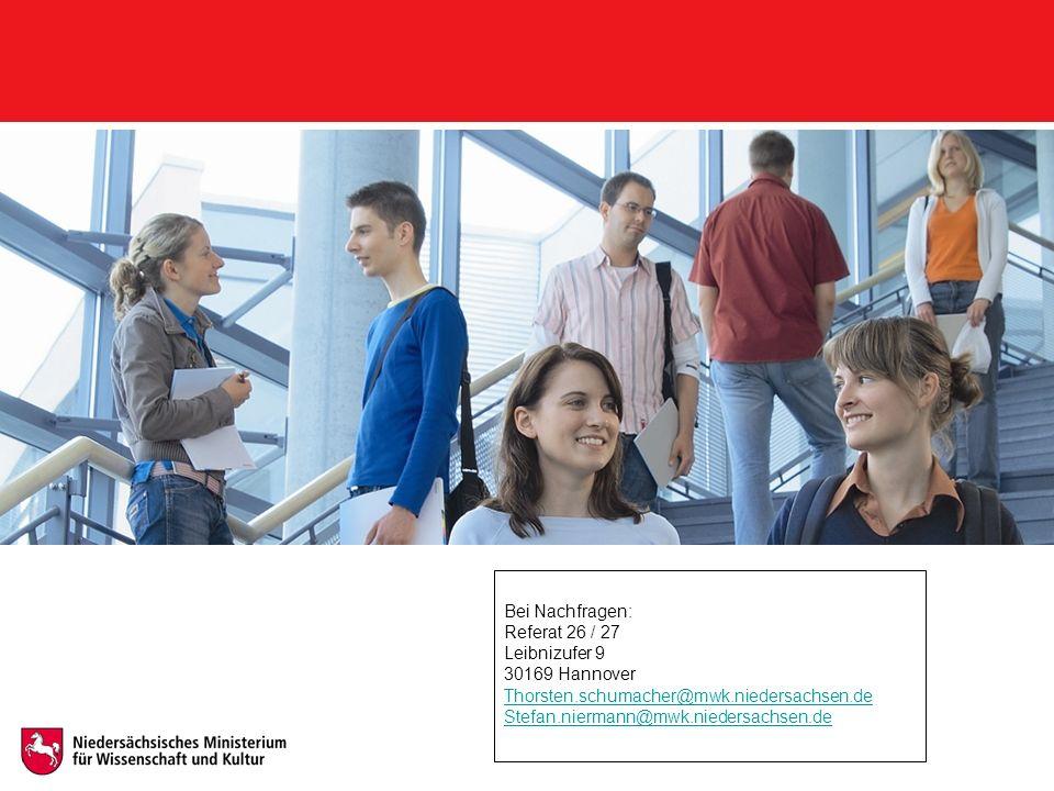 Bei Nachfragen:Referat 26 / 27. Leibnizufer 9. 30169 Hannover. Thorsten.schumacher@mwk.niedersachsen.de.