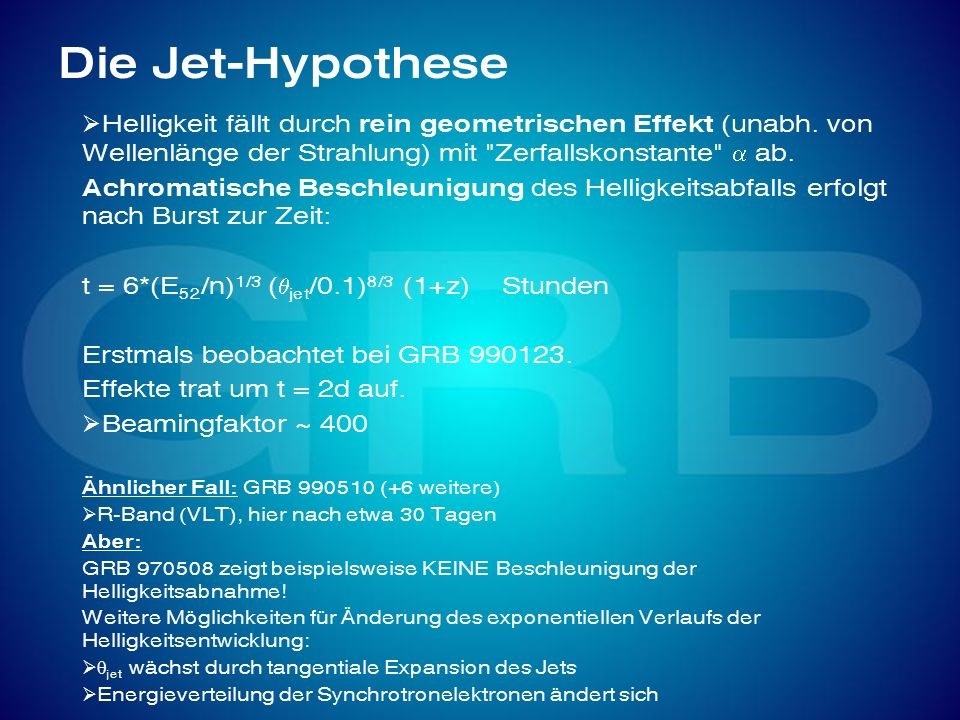Die Jet-HypotheseHelligkeit fällt durch rein geometrischen Effekt (unabh. von Wellenlänge der Strahlung) mit Zerfallskonstante a ab.