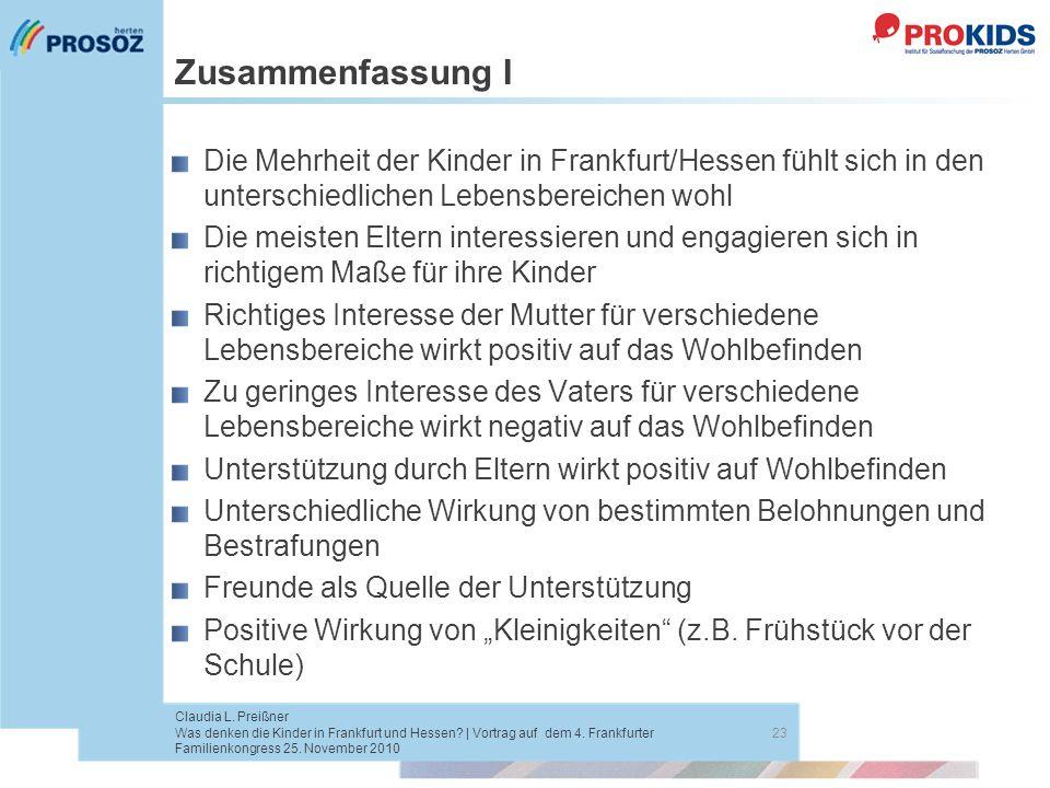 Zusammenfassung I Die Mehrheit der Kinder in Frankfurt/Hessen fühlt sich in den unterschiedlichen Lebensbereichen wohl.