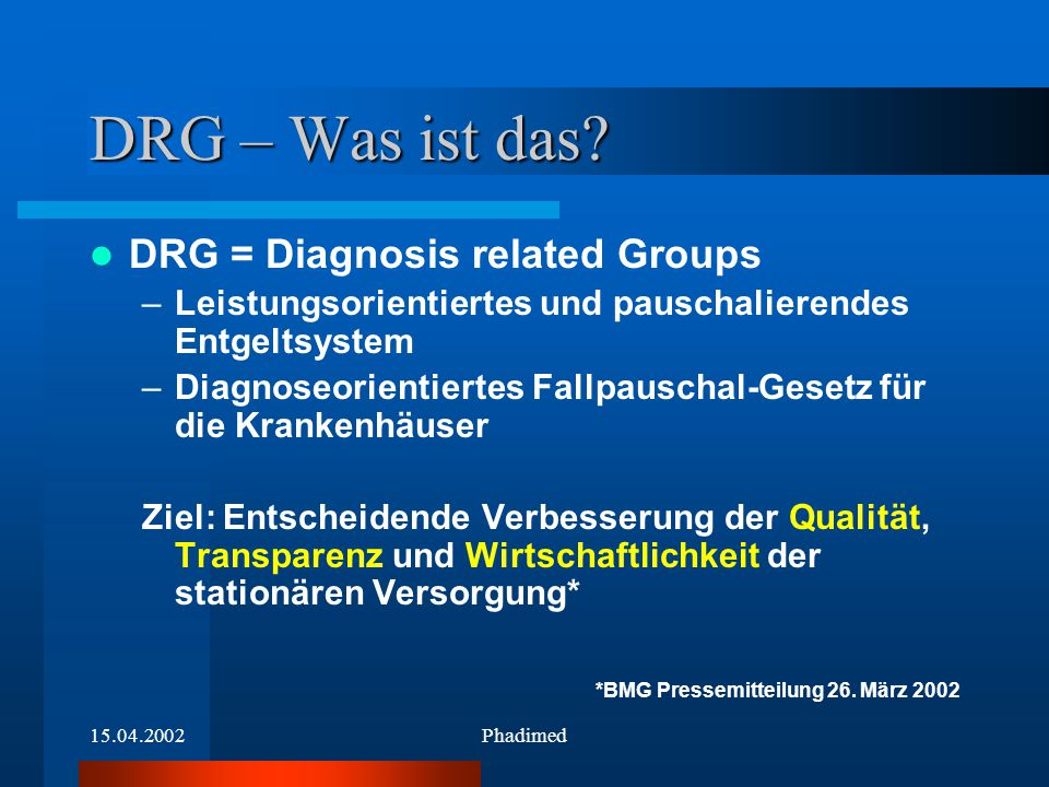 DRG – Was ist das DRG = Diagnosis related Groups