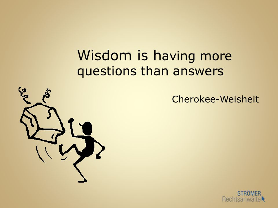 Wisdom is having more questions than answers