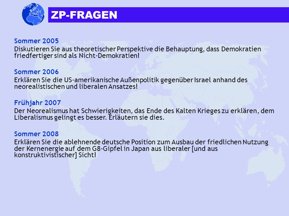 ZP-FRAGENSommer 2005. Diskutieren Sie aus theoretischer Perspektive die Behauptung, dass Demokratien friedfertiger sind als Nicht-Demokratien!