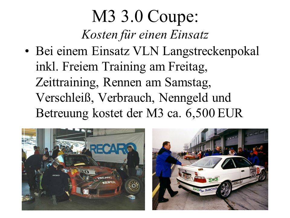 M3 3.0 Coupe: Kosten für einen Einsatz