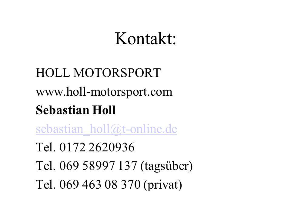 Kontakt: HOLL MOTORSPORT www.holl-motorsport.com Sebastian Holl