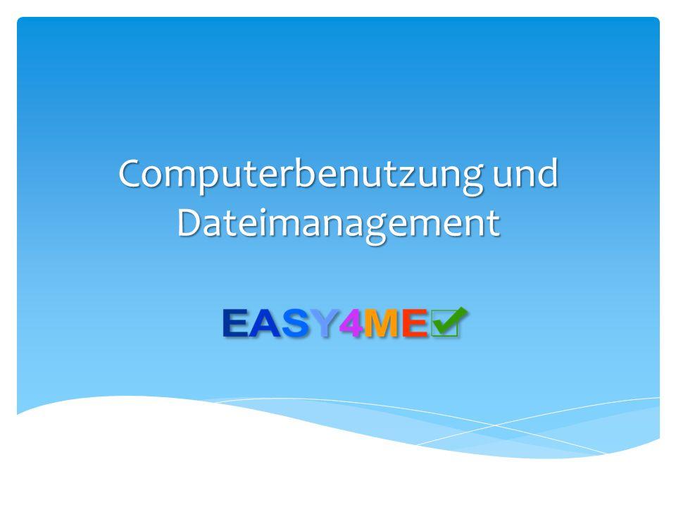 Computerbenutzung und Dateimanagement
