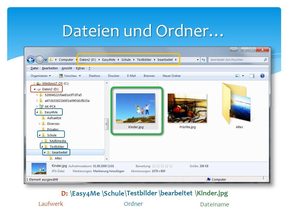 Dateien und Ordner… D: \Easy4Me \Schule \Testbilder \bearbeitet