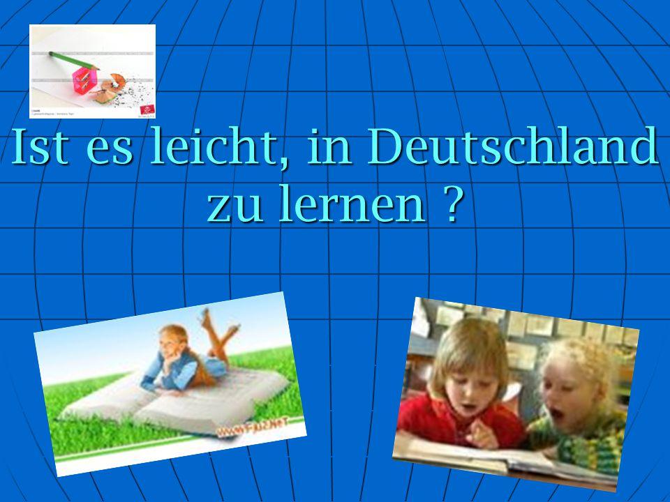 Ist es leicht, in Deutschland zu lernen