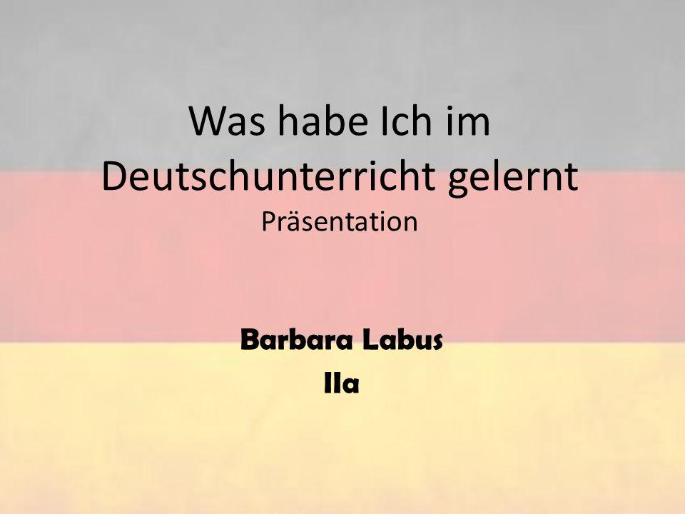 Was habe Ich im Deutschunterricht gelernt Präsentation