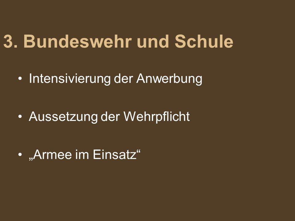 3. Bundeswehr und Schule Intensivierung der Anwerbung