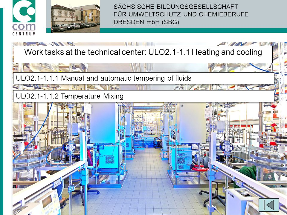 Work tasks at the technical center: ULO2.1-1.1 Heating and cooling