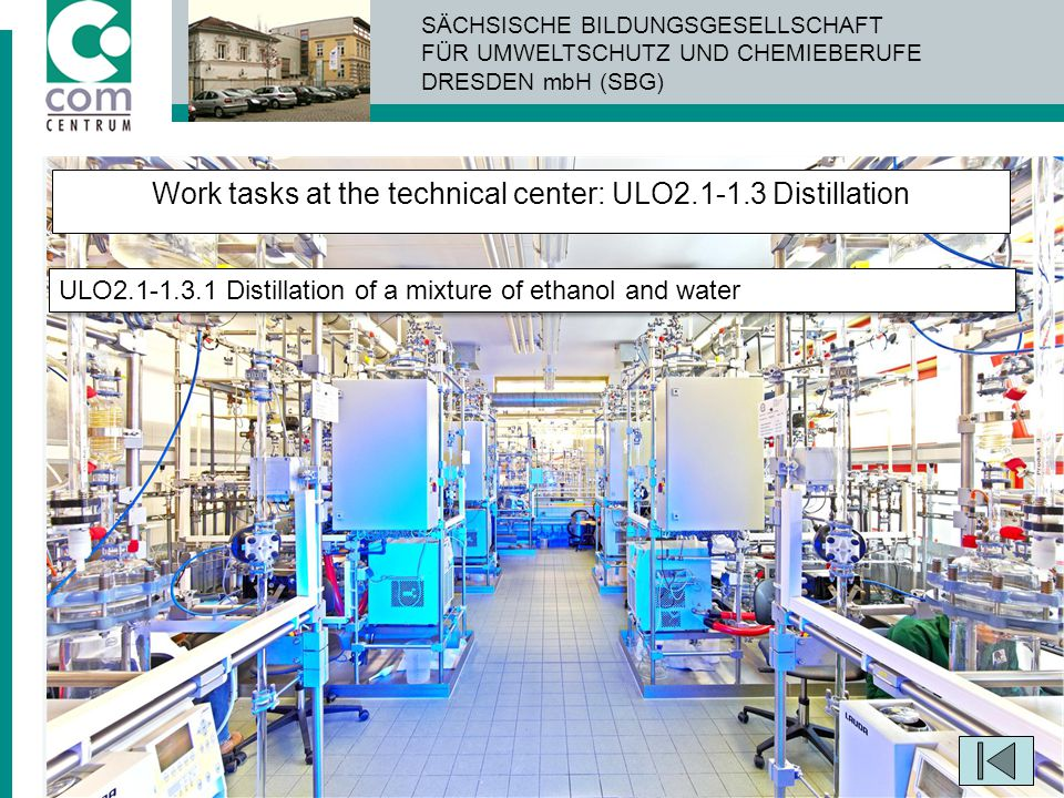 Work tasks at the technical center: ULO2.1-1.3 Distillation
