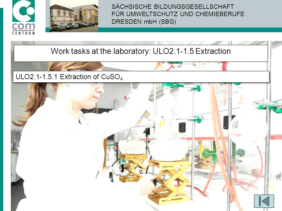 Work tasks at the laboratory: ULO2.1-1.5 Extraction