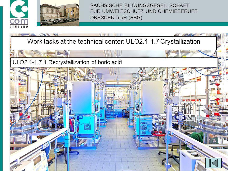 Work tasks at the technical center: ULO2.1-1.7 Crystallization