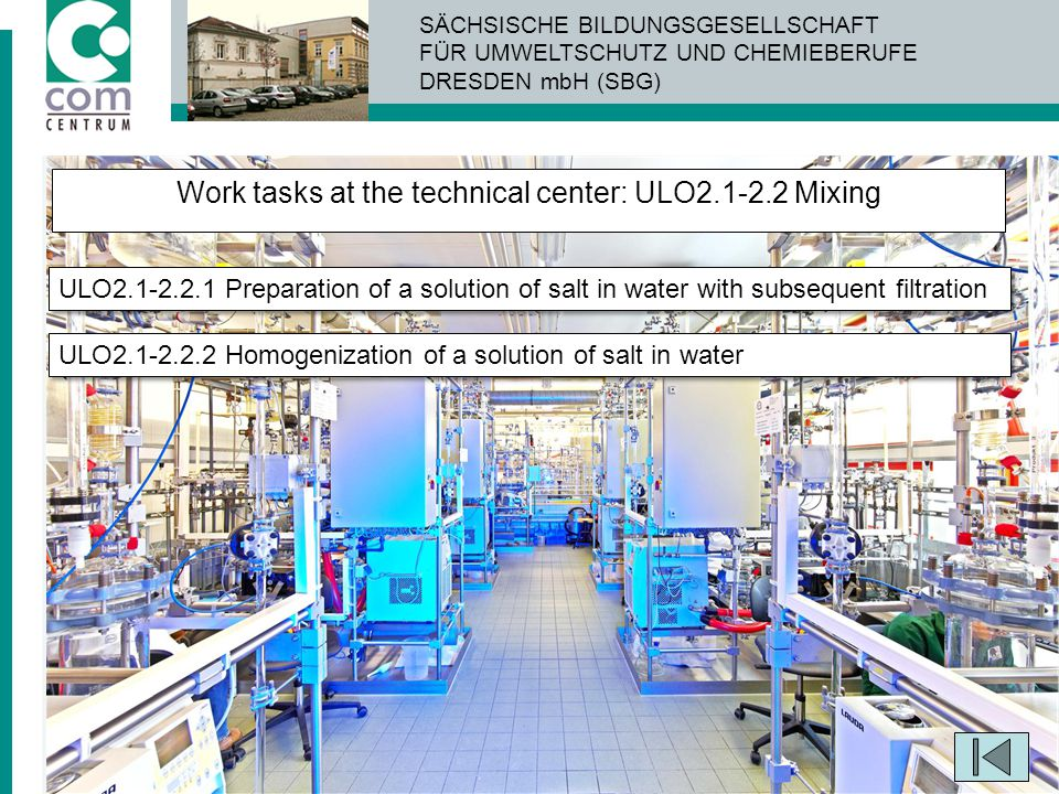Work tasks at the technical center: ULO2.1-2.2 Mixing