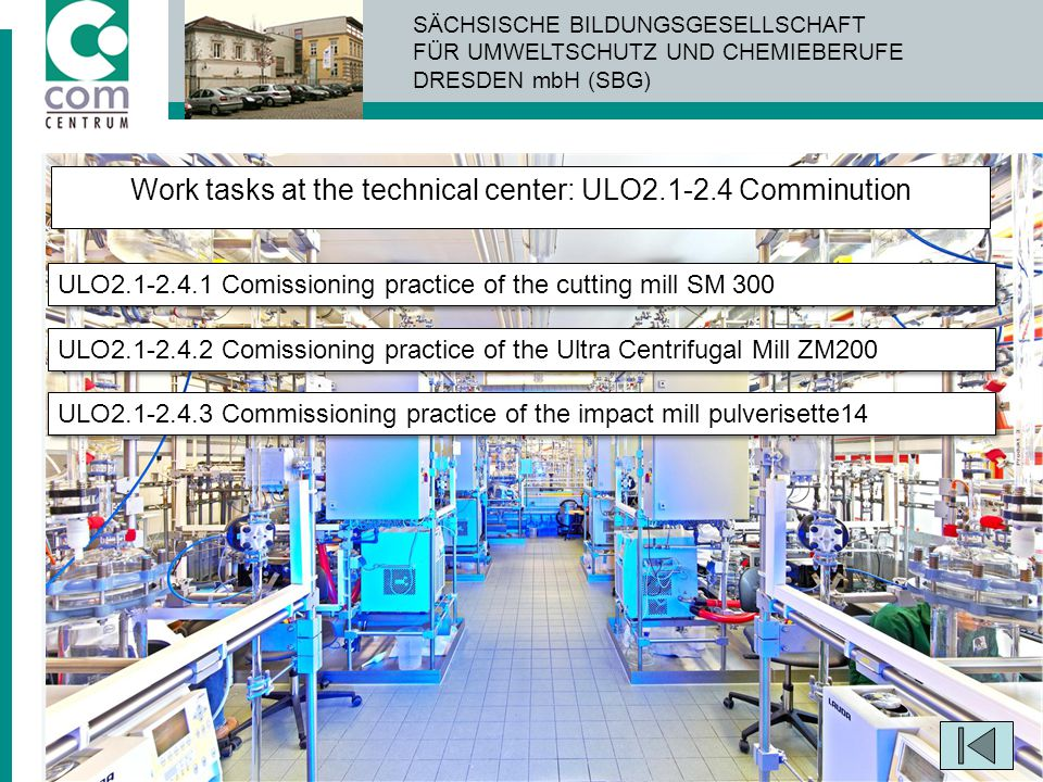 Work tasks at the technical center: ULO2.1-2.4 Comminution