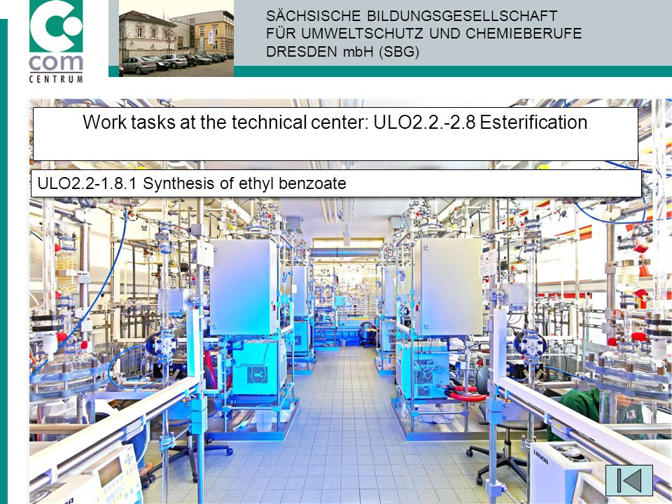 Work tasks at the technical center: ULO2.2.-2.8 Esterification