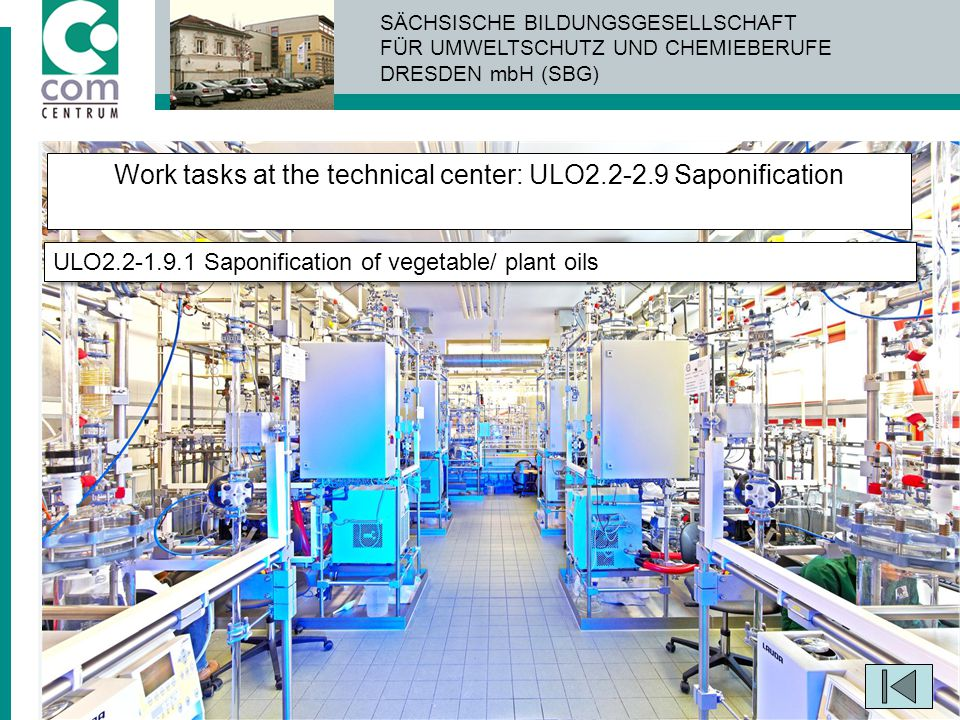 Work tasks at the technical center: ULO2.2-2.9 Saponification