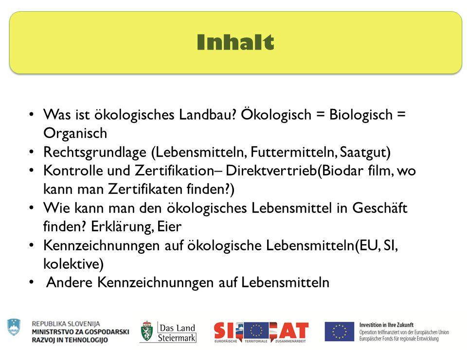 Inhalt Was ist ökologisches Landbau Ökologisch = Biologisch = Organisch. Rechtsgrundlage (Lebensmitteln, Futtermitteln, Saatgut)