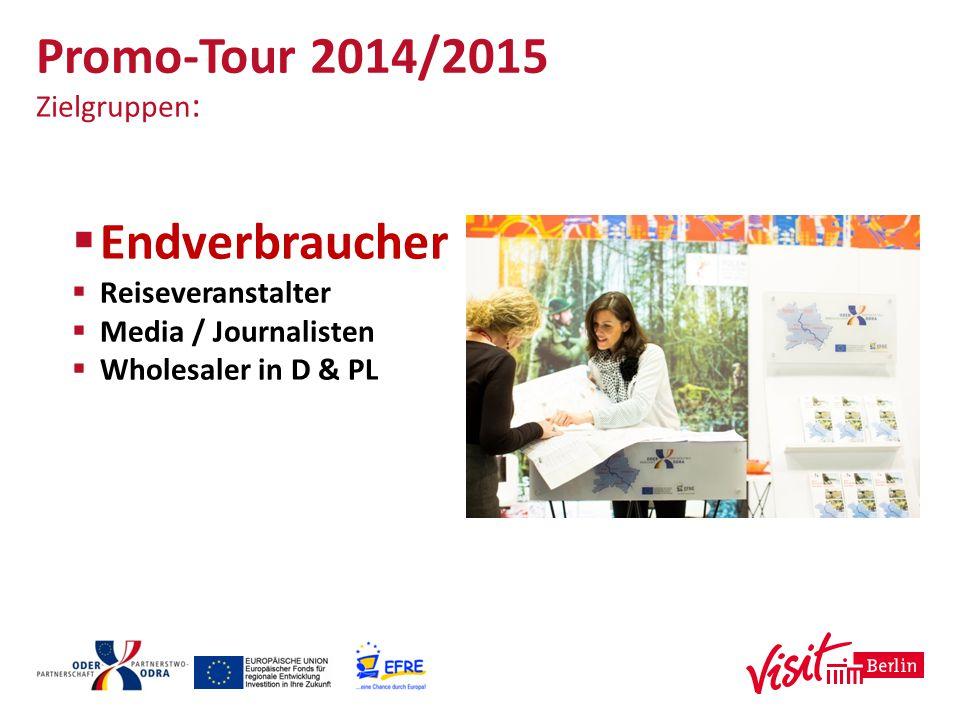 Promo-Tour 2014/2015 Endverbraucher Zielgruppen: Reiseveranstalter