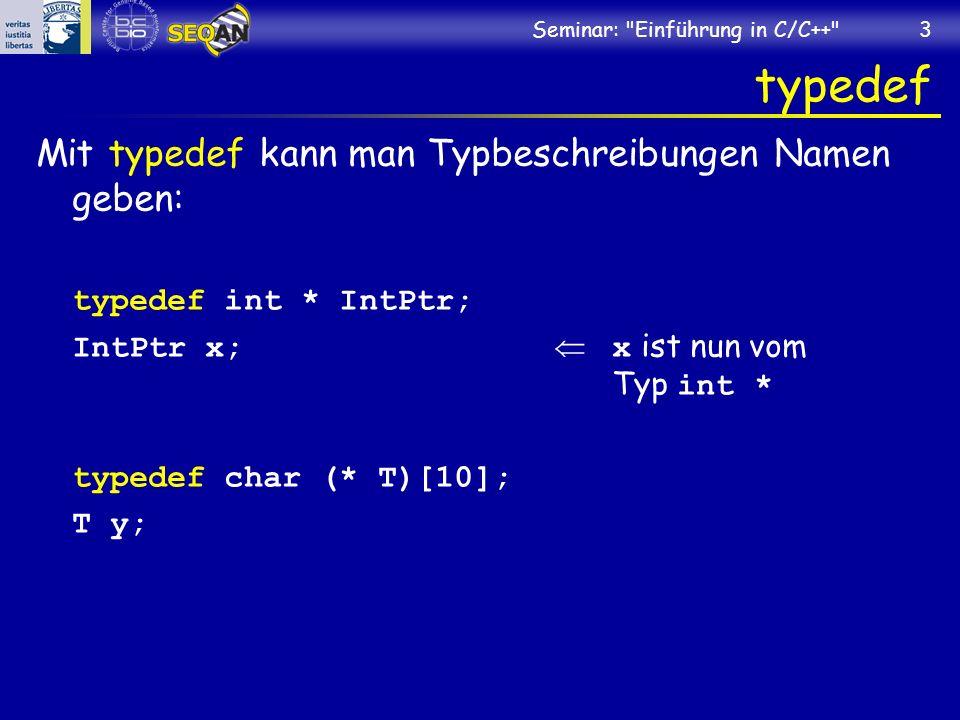 typedef Mit typedef kann man Typbeschreibungen Namen geben: