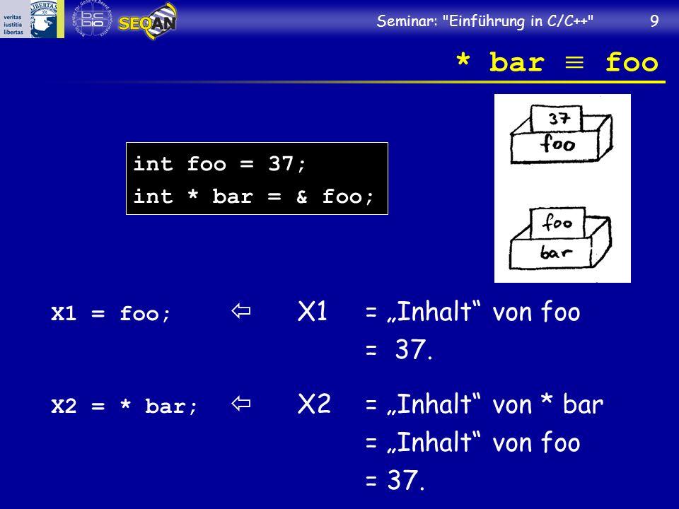 """* bar  foo X1 = foo;  X1 = """"Inhalt von foo = 37."""