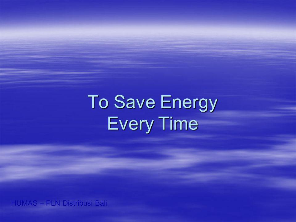 To Save Energy Every Time