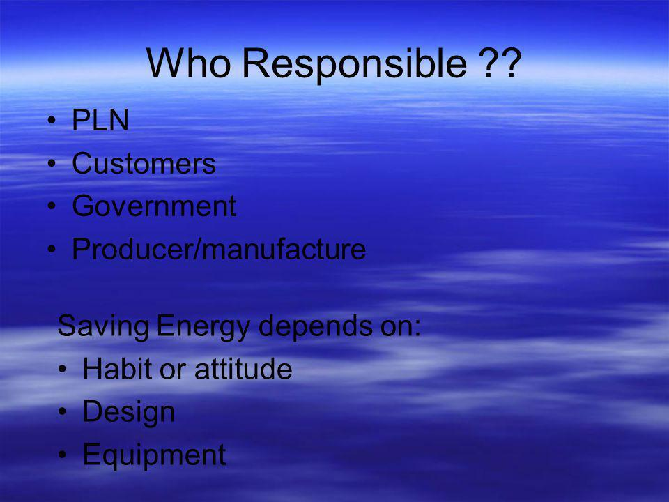 Who Responsible PLN Customers Government Producer/manufacture