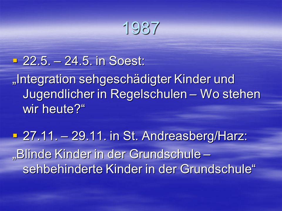 """1987 22.5. – 24.5. in Soest: """"Integration sehgeschädigter Kinder und Jugendlicher in Regelschulen – Wo stehen wir heute"""