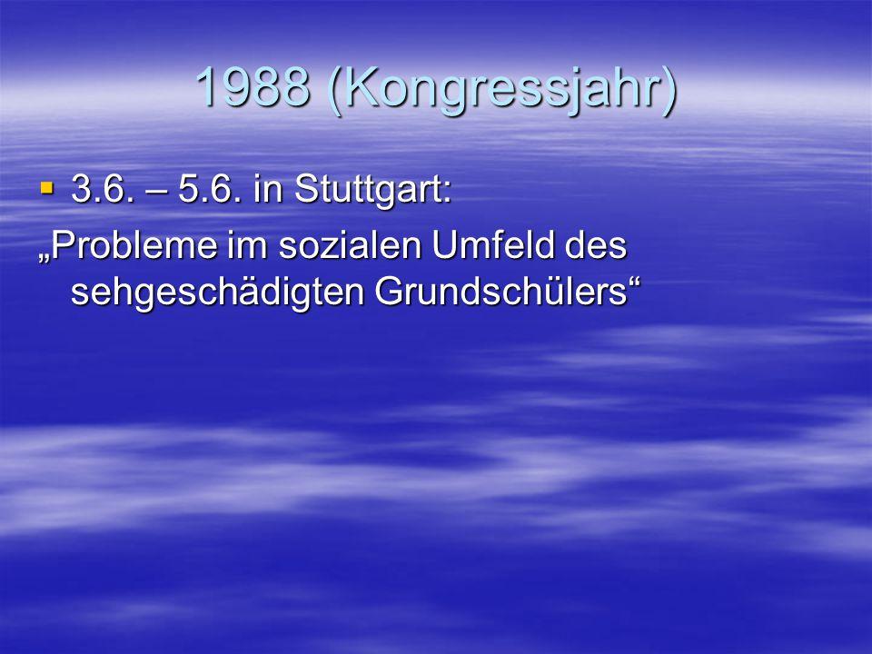 1988 (Kongressjahr) 3.6. – 5.6. in Stuttgart: