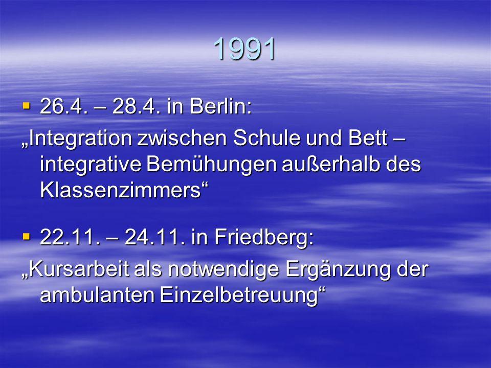 """1991 26.4. – 28.4. in Berlin: """"Integration zwischen Schule und Bett – integrative Bemühungen außerhalb des Klassenzimmers"""