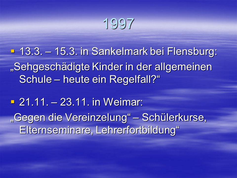 1997 13.3. – 15.3. in Sankelmark bei Flensburg: