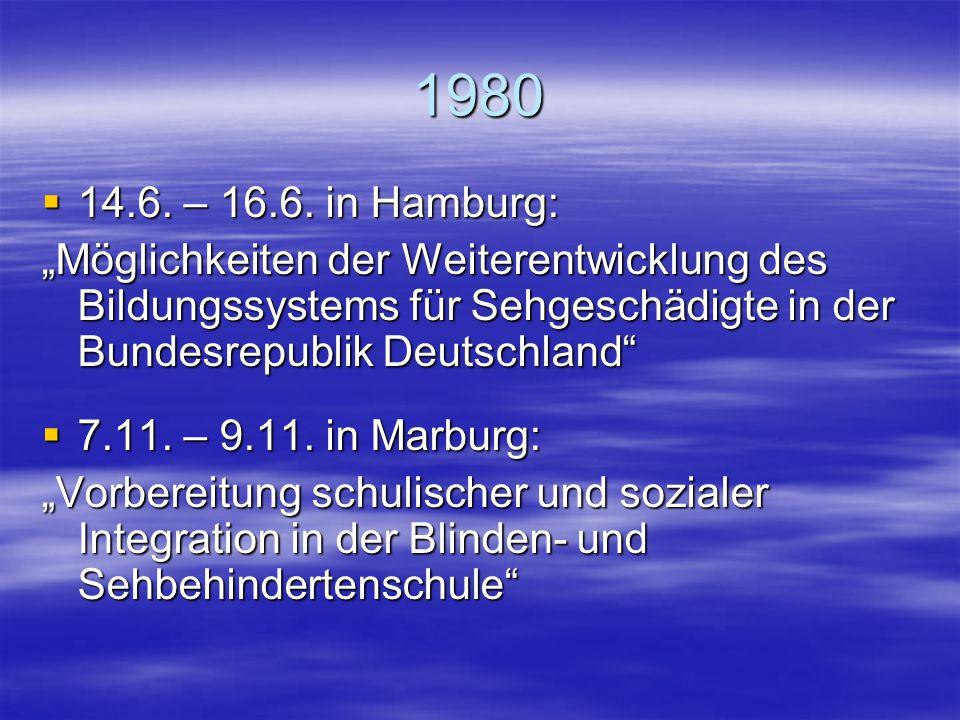 """1980 14.6. – 16.6. in Hamburg: """"Möglichkeiten der Weiterentwicklung des Bildungssystems für Sehgeschädigte in der Bundesrepublik Deutschland"""