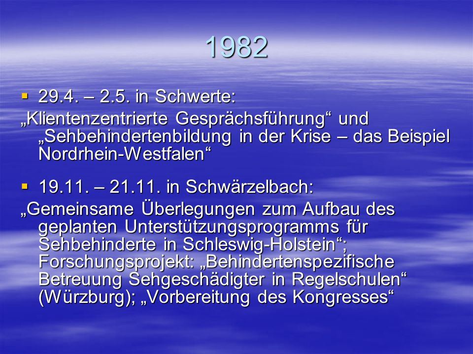 """1982 29.4. – 2.5. in Schwerte: """"Klientenzentrierte Gesprächsführung und """"Sehbehindertenbildung in der Krise – das Beispiel Nordrhein-Westfalen"""