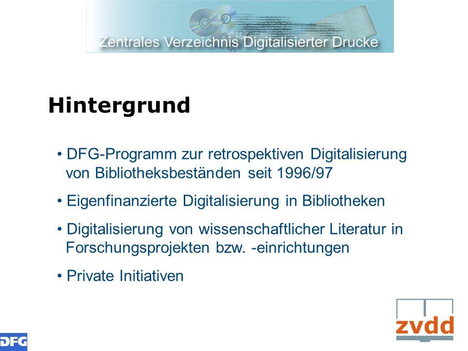 Hintergrund DFG-Programm zur retrospektiven Digitalisierung von Bibliotheksbeständen seit 1996/97.