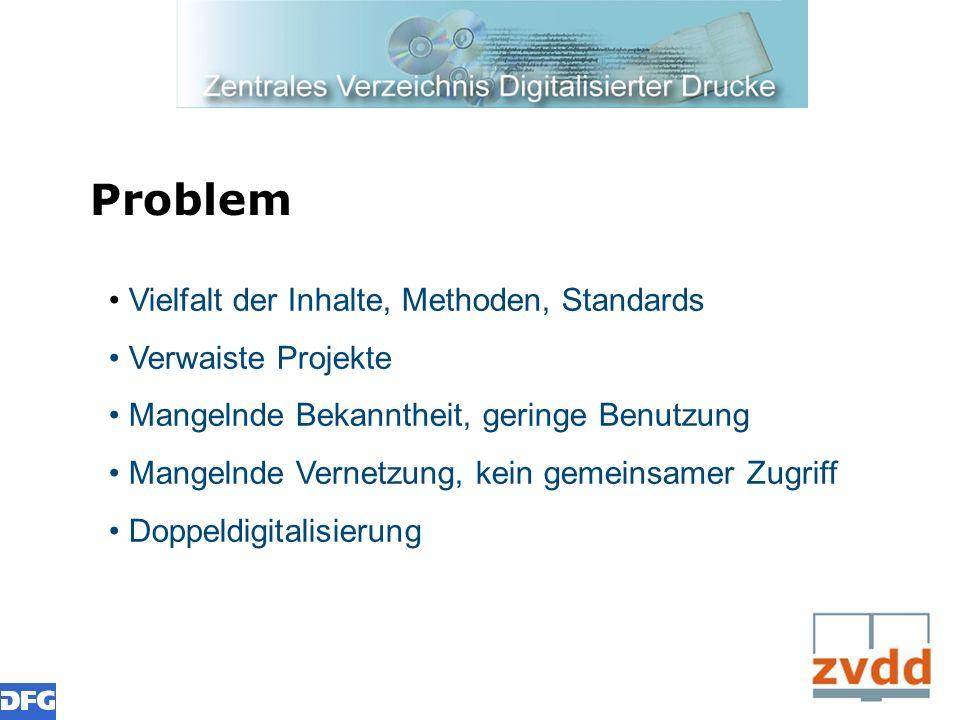 Problem Vielfalt der Inhalte, Methoden, Standards Verwaiste Projekte