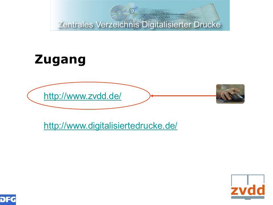 Zugang http://www.zvdd.de/ http://www.digitalisiertedrucke.de/