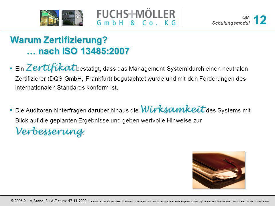 Warum Zertifizierung … nach ISO 13485:2007