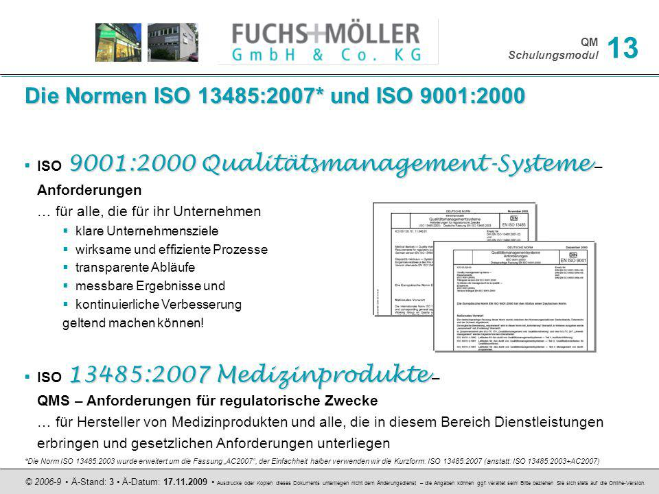 Die Normen ISO 13485:2007* und ISO 9001:2000