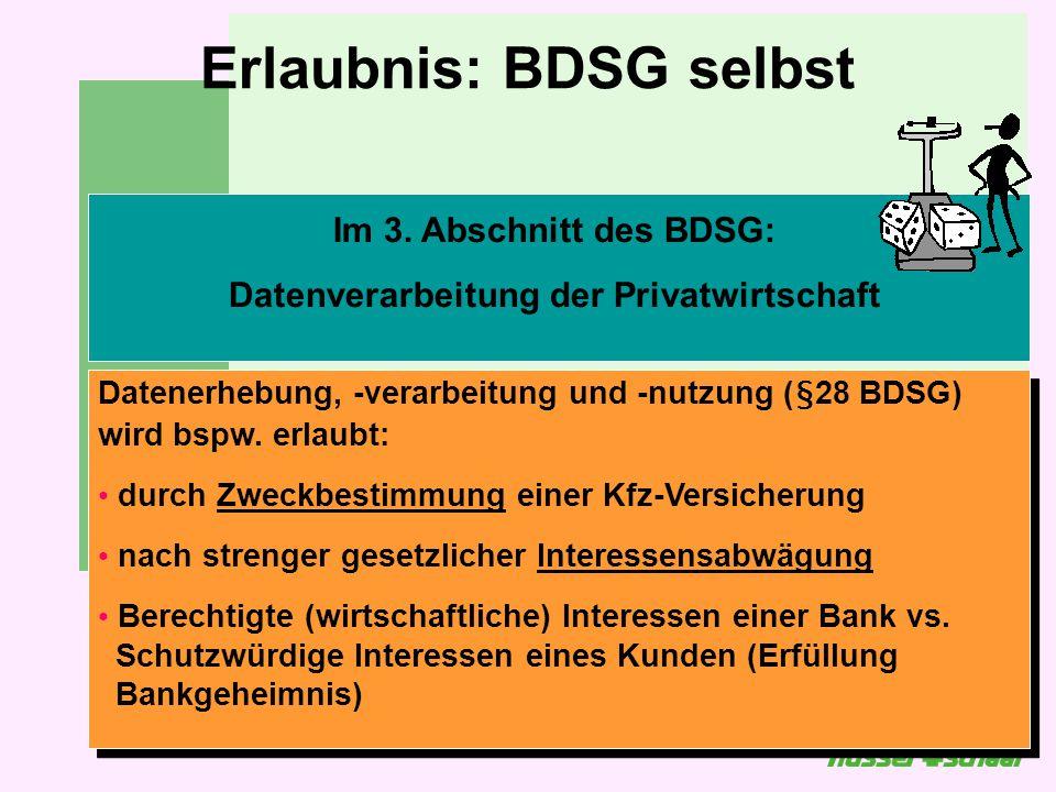 Erlaubnis: BDSG selbst