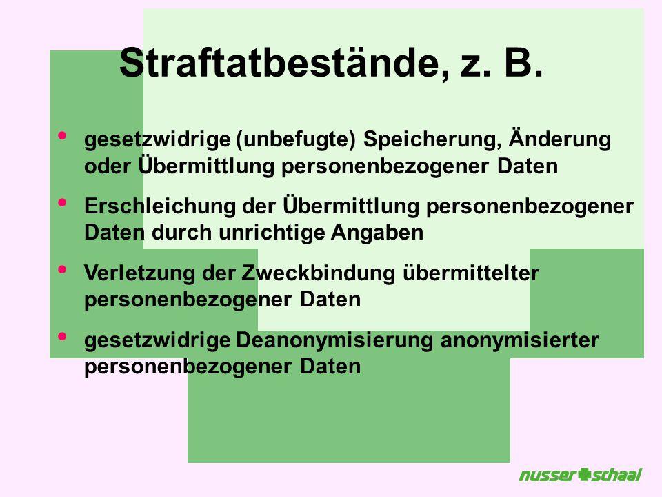 05/23/11 Straftatbestände, z. B. gesetzwidrige (unbefugte) Speicherung, Änderung oder Übermittlung personenbezogener Daten.