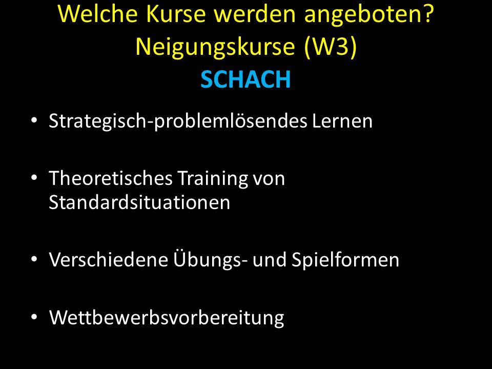 Welche Kurse werden angeboten Neigungskurse (W3) SCHACH