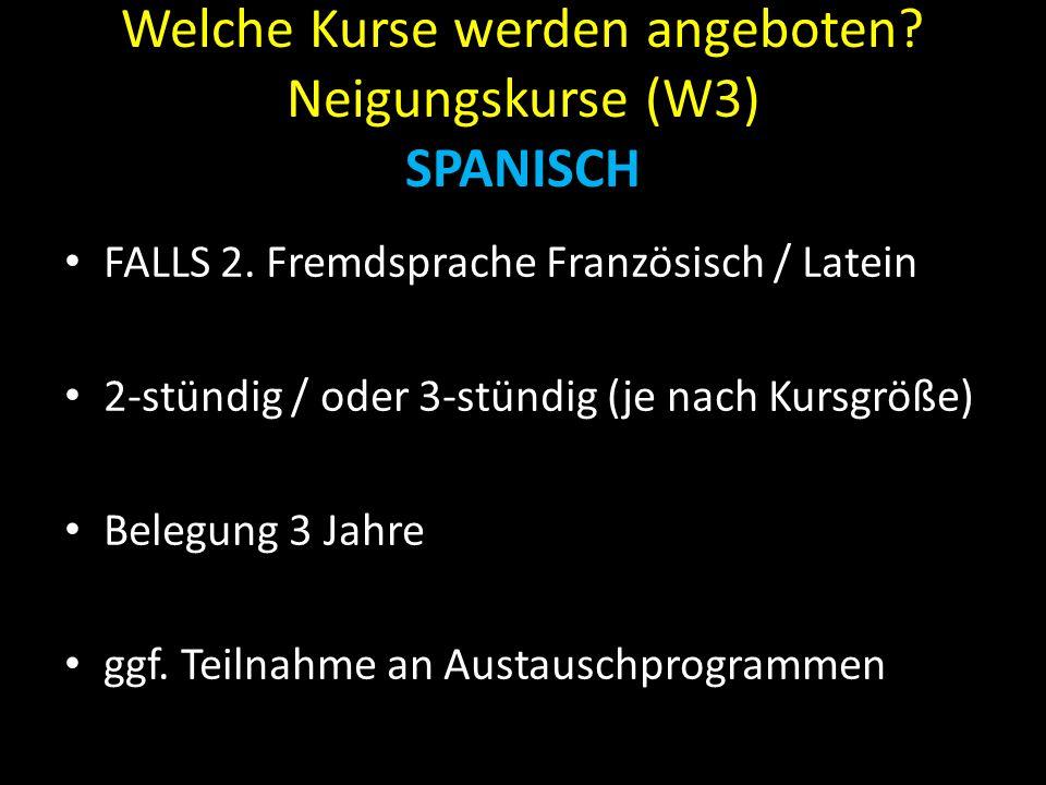 Welche Kurse werden angeboten Neigungskurse (W3) SPANISCH