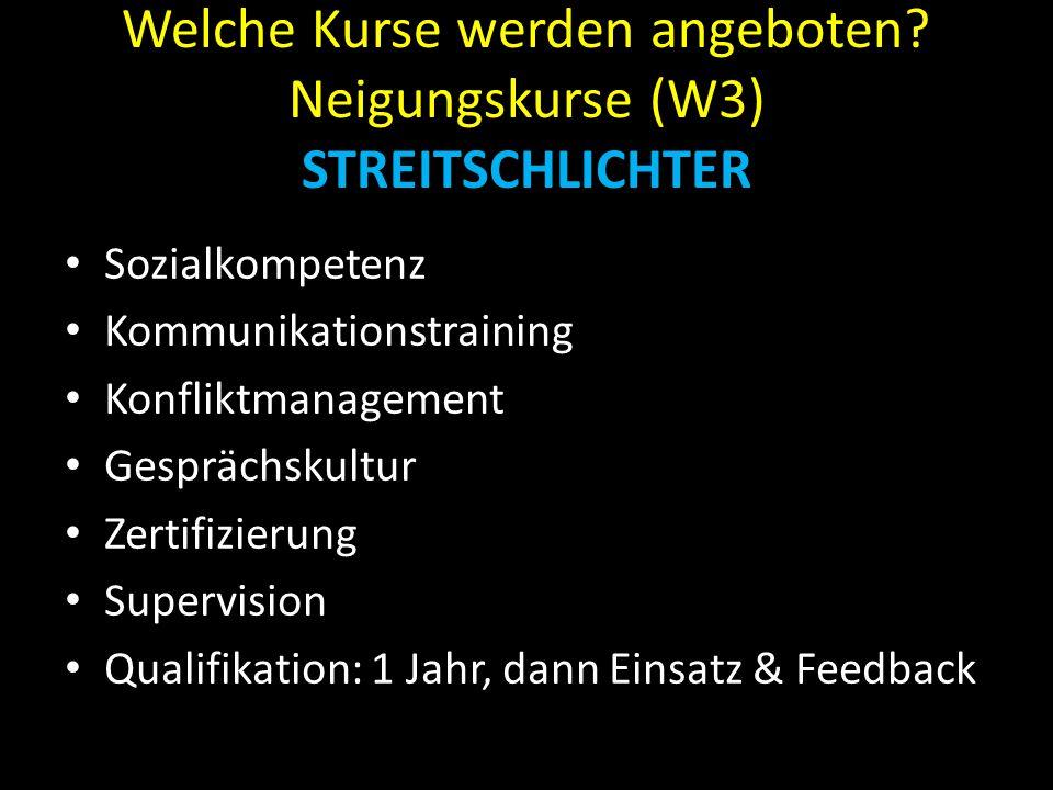 Welche Kurse werden angeboten Neigungskurse (W3) STREITSCHLICHTER