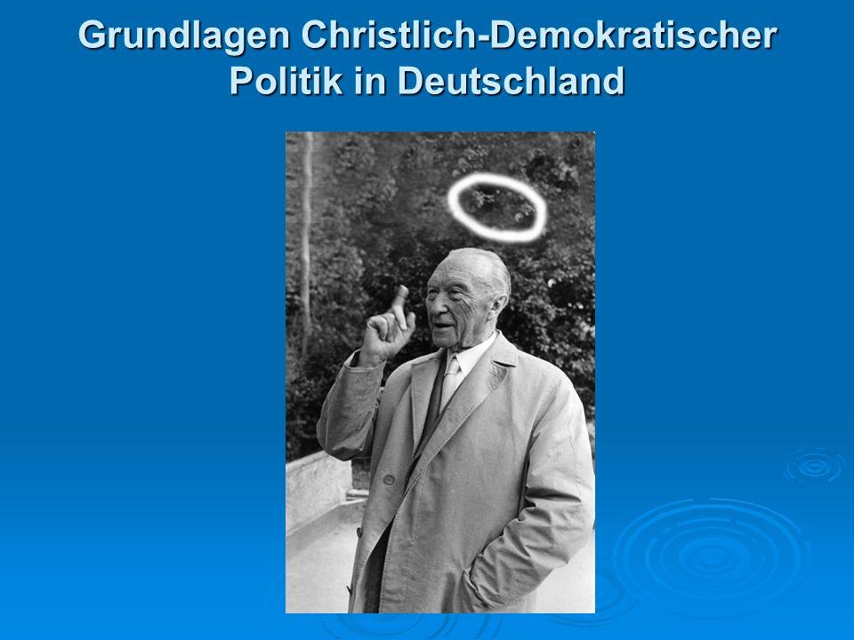 Grundlagen Christlich-Demokratischer Politik in Deutschland