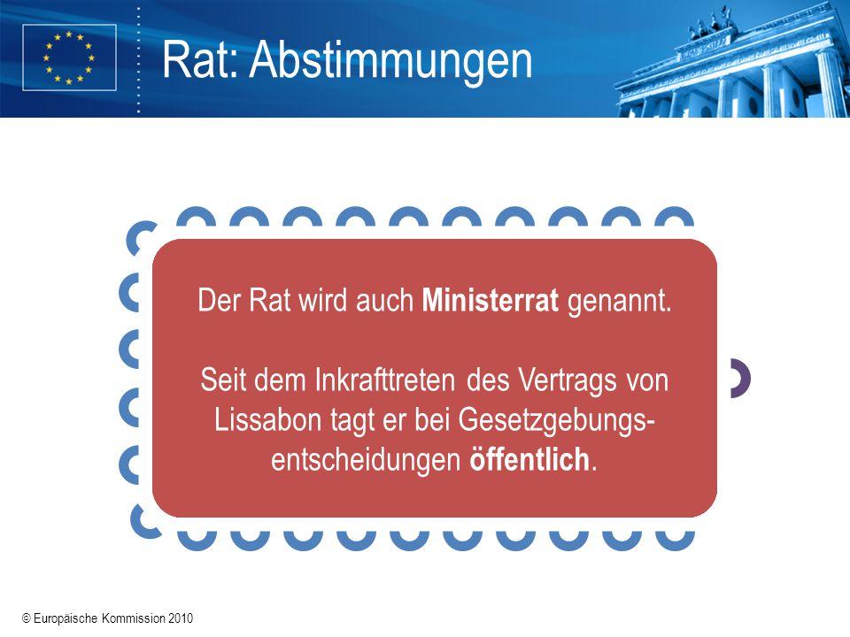 Der Rat wird auch Ministerrat genannt.